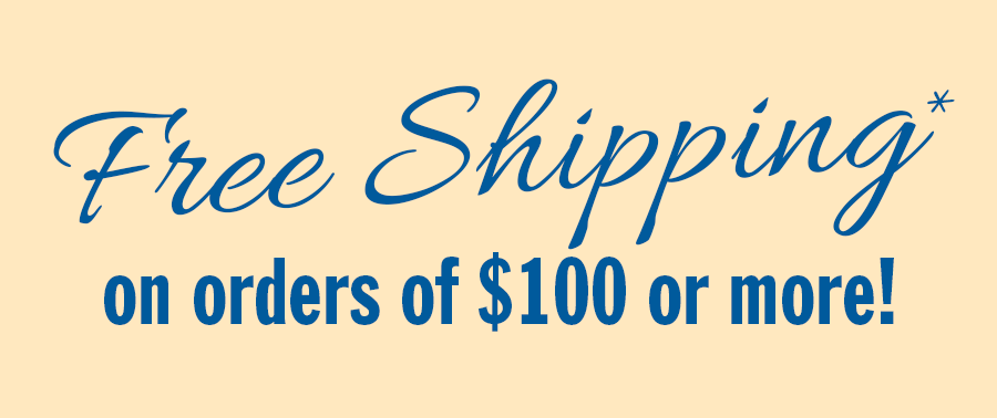 Free standard shipping on orders of $100 or more!